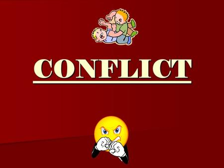 CONFLICT Do Now: Think of 1-3 stories, novels, or movies and try to identify the problem in each. Please write down the problem in each.