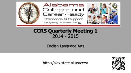 CCRS Quarterly Meeting 1 2014 - 2015 CCRS Quarterly Meeting 1 2014 - 2015 English Language Arts