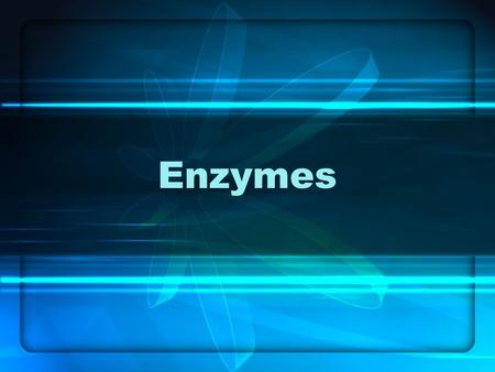 Enzymes. Info on Enzymes Enzymes are necessary for all biochemical reactions Enzymes are proteins that speed up a chemical reaction Enzymes break apart.