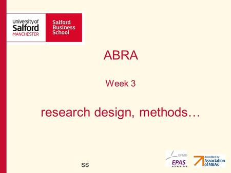 ABRA Week 3 research design, methods… SS. Research Design and Method.