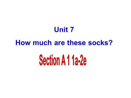 Unit 7 How much are these socks?. Do you like shopping? Let's go shopping!