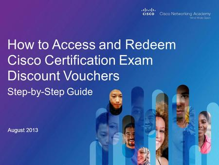 How to Access and Redeem Cisco Certification Exam Discount Vouchers Step-by-Step Guide August 2013.
