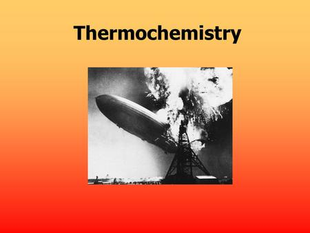 Thermochemistry Exothermic process is any process that gives off heat – transfers thermal energy from the system to the surroundings. Endothermic process.