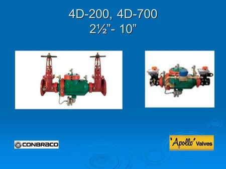 "4D-200, 4D-700 2½""- 10"". Modification Overview  Production began in 2003 and was discontinued in 2009.  The 4D-700 (RPDA) uses a Type-II bypass (single."