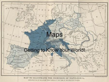 Maps Getting to Know Your World!. 4 Elements Of A Map Title – tells you what the map is of Scale – tells distance Compass – tells direction Legend – tells.