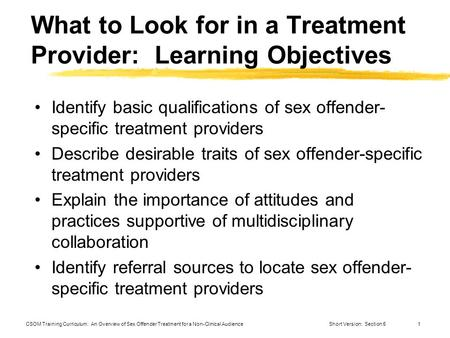 CSOM Training Curriculum: An Overview of Sex Offender Treatment for a Non-Clinical AudienceShort Version: Section 51 What to Look for in a Treatment Provider: