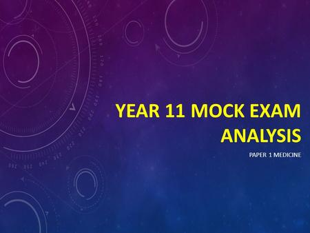 Year 11 Mock Exam Analysis