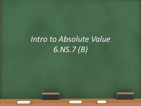Intro to Absolute Value 6.NS.7 (B) 1. 2 *1 st Time Users of 21 st Century Lesson: Click HERE for a detailed description of our project.HERE 21 st Century.