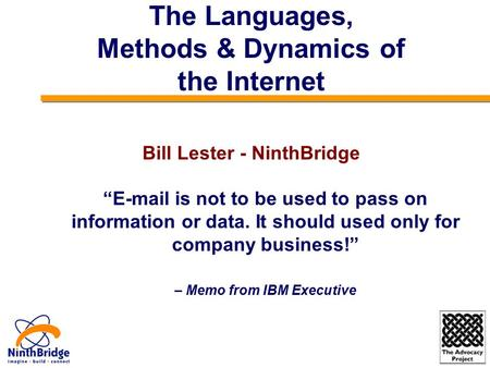 """E-mail is not to be used to pass on information or data. It should used only for company business!"" – Memo from IBM Executive The Languages, Methods &"