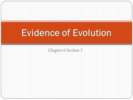 Chapter 6 Section 2 Evidence of Evolution. Does natural selection occur today? YES! Cockroaches in a building…