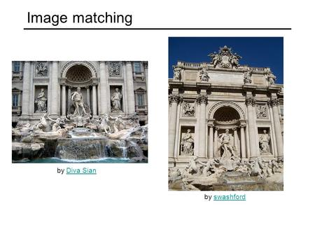 Image matching by Diva SianDiva Sian by swashfordswashford TexPoint fonts used in EMF. Read the TexPoint manual before you delete this box.: AAAAAA.