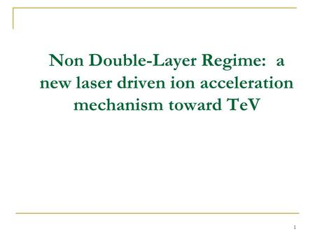 Non Double-Layer Regime: a new laser driven ion acceleration mechanism toward TeV 1.