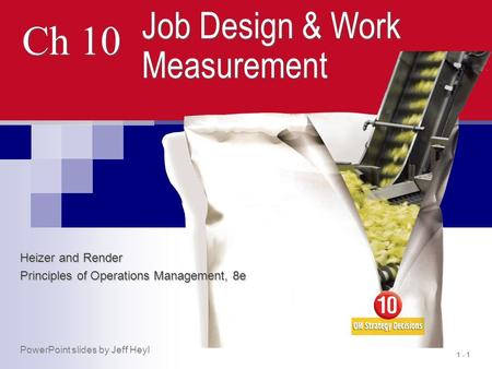 Ch 10 Job Design & Work Measurement Heizer and Render