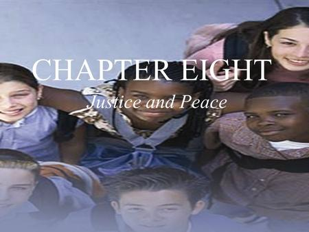 CHAPTER EIGHT Justice and Peace. Christians and Peace Q. Why should we care about peace? A. Christians must be peacemakers To engage in the work of peace.