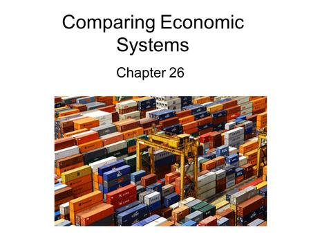 Comparing Economic Systems Chapter 26. International Trade Section 1.