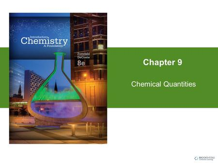 Chapter 9 Chemical Quantities. Section 9.1 Information Given by Chemical Equations Copyright © Cengage Learning. All rights reserved 2 A balanced chemical.