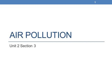 AIR POLLUTION Unit 2 Section 3 1. ACID PRECIPITATION Section 3 2.