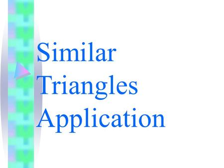 Similar Triangles Application