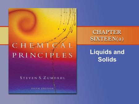 Liquids and Solids. Copyright © Houghton Mifflin Company. All rights reserved. 16a–2 Red Beryl, Be 3 Al 2 Si 6 O 18 -