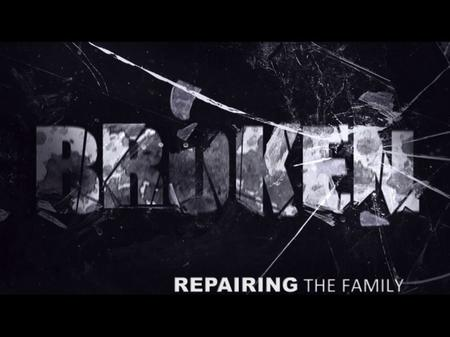 Broken: Repairing the Family Pt 1 The Fall of the FIrst Family Jeremy LeVan 02-14-16.
