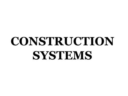 CONSTRUCTION SYSTEMS. What Is Construction? Our Constructed World shelter travel.