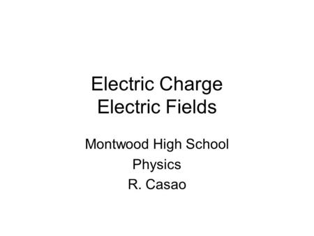 Electric Charge Electric Fields