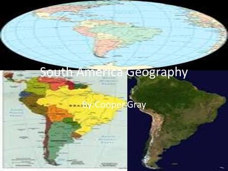 South America Geography By:Cooper Gray. South America Size South America is 6,880,706 Square miles. It is the 4 th biggest continent in size. Despite.