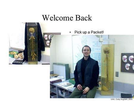 Welcome Back Pick up a Packet! UAA, Cody Augdahl, 2005.