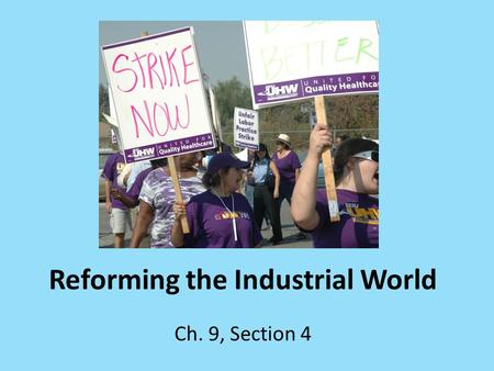 Reforming the Industrial World Ch. 9, Section 4. Capitalism Adam Smith & Wealth of Nations – Economic liberty guarantees economic progress – Laissez-Faire.