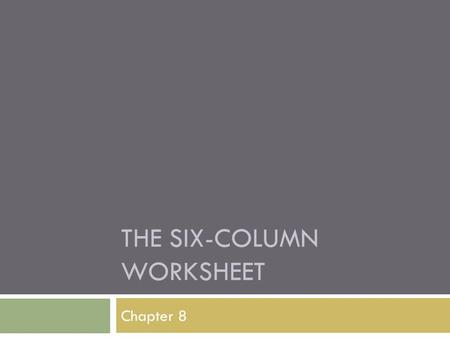 The Six-Column Worksheet
