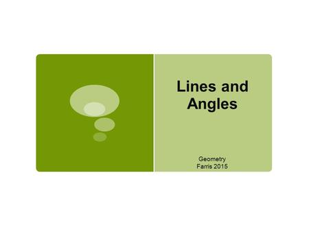 Lines and Angles Geometry Farris 2015.  I can identify parallel, perpendicular and skew lines.  I can identify the angles formed by two lines and a.