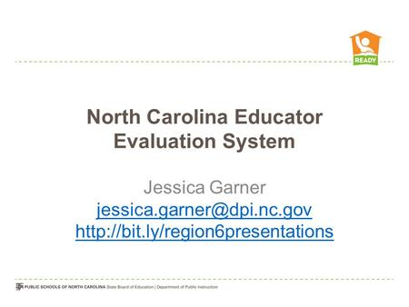 North Carolina Educator Evaluation System Jessica Garner