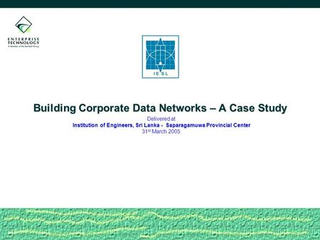 Building Corporate Data Networks – A Case Study