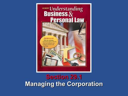 Managing the Corporation Section 29.1. Understanding Business and Personal Law Managing the Corporation Section 29.1 Operating a Corporation Section 29.1.