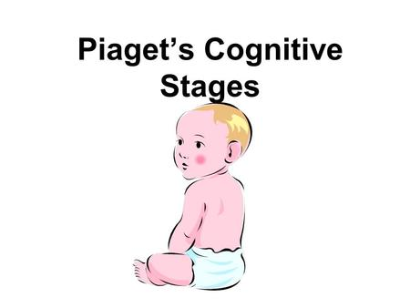 Piaget's Cognitive Stages. Jean Piaget Born in Neuchâtel, Switzerland, on August 9, 1896 Found that that children don't think like grownups Believed that.