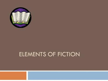 ELEMENTS OF FICTION. What is a Short Story?  A short story is : a brief work of fiction where, usually, the main character faces a conflict that is worked.