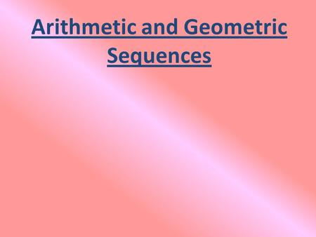Arithmetic and Geometric Sequences. Determine whether each sequence is arithmetic, geometric, or neither. Explain your reasoning. 1. 7, 13, 19, 25, …2.