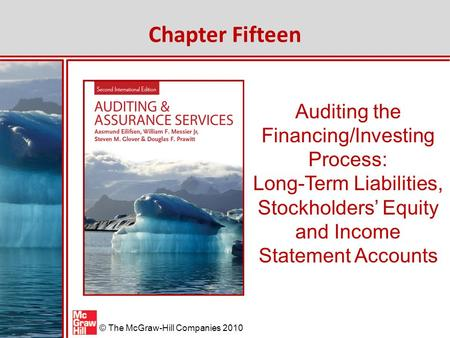 McGraw-Hill/Irwin © The McGraw-Hill Companies 2010 Auditing the Financing/Investing Process: Long-Term Liabilities, Stockholders' Equity and Income Statement.