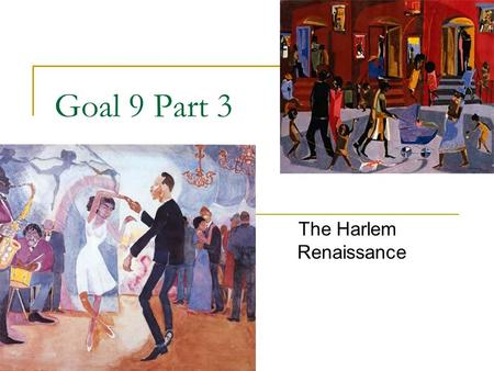 Goal 9 Part 3 The Harlem Renaissance. 1920s African American / NAACP Great Migration (between 1910-1930) CAUSES the growth in African American population.