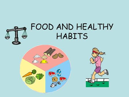 FOOD AND HEALTHY HABITS. Where does food come from?