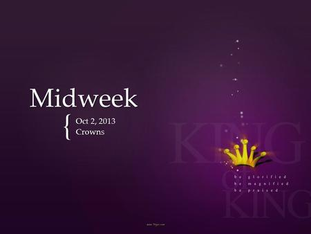 { Midweek Oct 2, 2013 Crowns.  10 According to the grace of God which was given to me, as a wise master builder I have laid the foundation, and another.