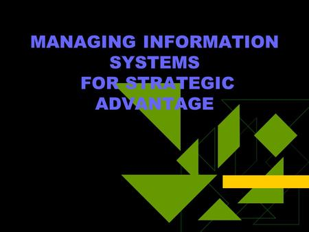 MANAGING INFORMATION SYSTEMS FOR STRATEGIC ADVANTAGE.