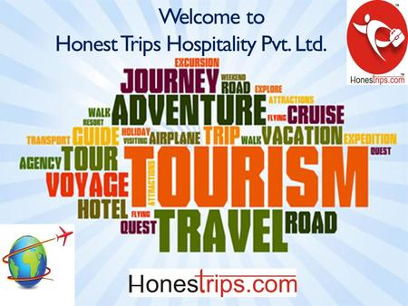 Ltd Welcome to Honest Trips Hospitality Pvt. Ltd..