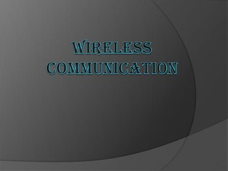 "WHY WIRELESS COMMUNICATION?  Freedom from wires.  No bunch of wires running from here and there.  ""Auto Magical"" instantaneous communication without."