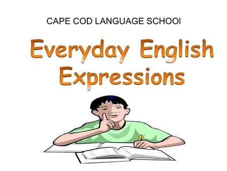 CAPE COD LANGUAGE SCHOOl. CAPE COD LANGUAGE SCHOOL Actually.