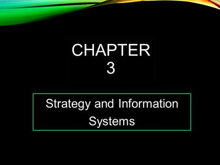 "Strategy and Information Systems CHAPTER 3. ""HOW WOULD WE DO THAT? WHERE'S THE DATA?"" Buyers don't communicate with operations when negotiating with vendors."