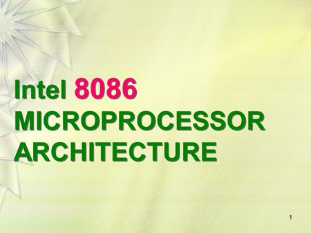 1 Intel 8086 MICROPROCESSOR ARCHITECTURE. 2 Features It is a 16-bit μp. 8086 has a 20 bit address bus can access up to 2 20 memory locations (1 MB). It.