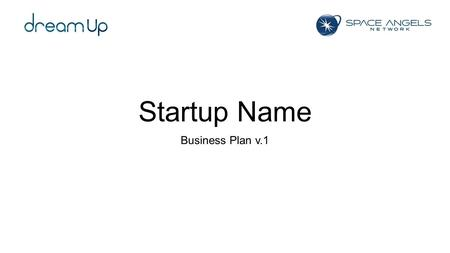 Startup Name Business Plan v.1. Problem/solution Tell a story, be creative, help investors understand the pain and why the solution is needed If investors.