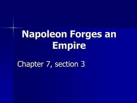 Napoleon Forges an Empire Chapter 7, section 3.
