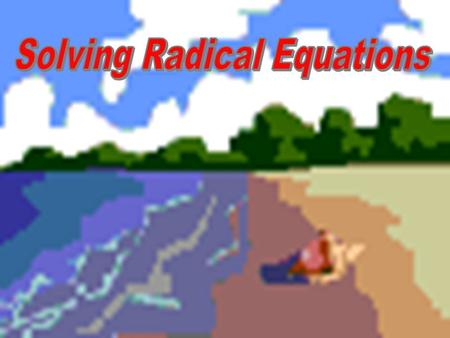 A radical equation is an equation that contains a radical. BACK.